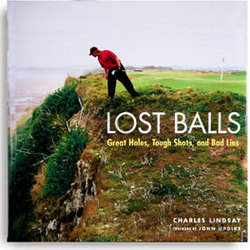 Lost Balls - Great Holes, Tough Shots and Bad Lies Book