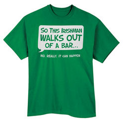 So This Irishman Walks Out of a Bar T-Shirt