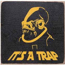 It's a Trap Admiral Ackbar Wooden Plaque