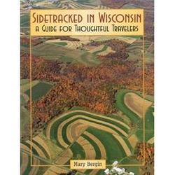 Sidetracked in Wisconsin Guide for Thoughtful Travelers Book