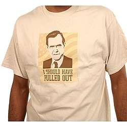 "George Bush Sr. T-Shirt - ""I Should Have Pulled Out"""
