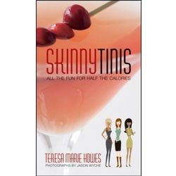 SkinnyTinis - All the Fun for Half the Calories Book