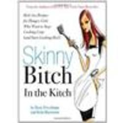 Skinny B*tch in the Kitch Cookbook