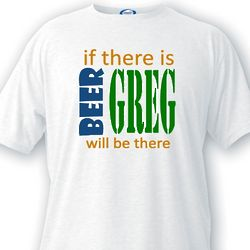 If There's Beer Personalized T-Shirt