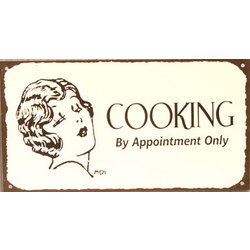 Cooking By Appointment Only Metal Sign
