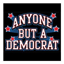 Anyone But Democrat T-Shirt