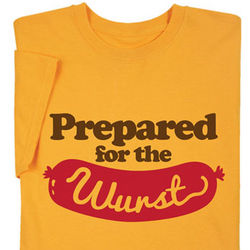 Prepared For The Wurst T-Shirt