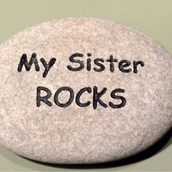 My Sister Rocks Engraved River Rock