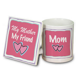 My Mother, My Friend Mug and Coaster Set