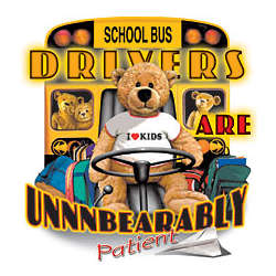 School Bus Drivers Are Unbearably Patient T-Shirt