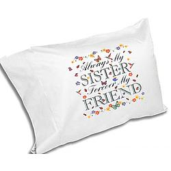 Always My Sister Forever My Friend Pillowcase