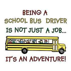 Being A School Bus Driver T-Shirt