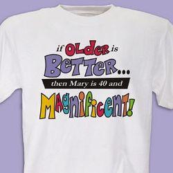 Older is Better T-Shirt