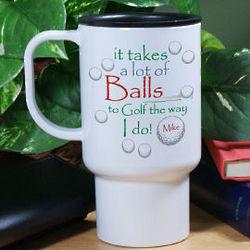 Personalized It Takes a Lot of Balls Travel Mug