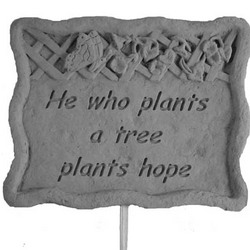 He Who Plants a Tree Garden Plaque