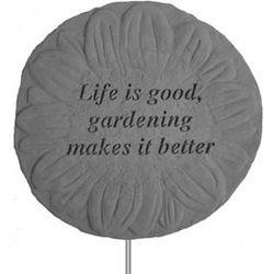 Life Is Good, Gardening Makes It Better Garden Plaque