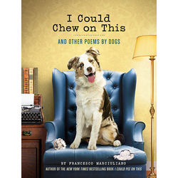 I Could Chew On This and Other Poems By Dogs Book
