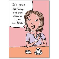Me Time Humor Birthday Card
