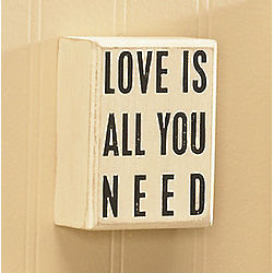 Love is All You Need Wooden Sign