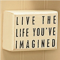 Live the Life You've Imagined Wooden Sign