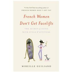 French Women Don't Get Facelifts Book