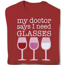 My Doctor Says I Need Glasses Wine T-Shirt