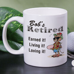 Retired and Loving It Coffee Mug