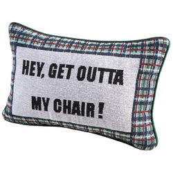 Hey, Get Outta My Chair! Tapestry Pillow