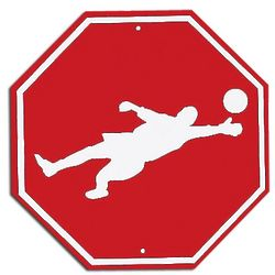 Goal Keeper Stop Sign