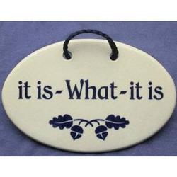 It Is What It Is Plaque