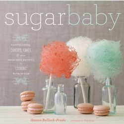 Sugar Baby - Confections, Candies, Cakes Cookbook