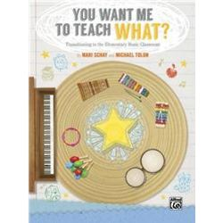 Alfred You Want Me to Teach What? Music Classroom Book