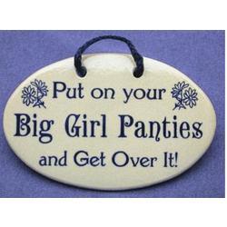 Put On Your Big Girl Panties Ceramic Plaque
