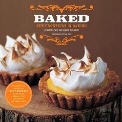 Baked - New Frontiers in Baking Cookbook