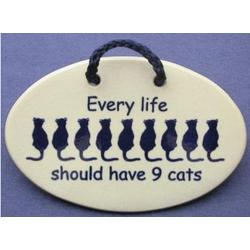 Every Life Should Have Nine Cats Ceramic Plaque