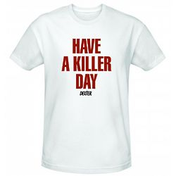 Dexter Have a Killer Day T-Shirt