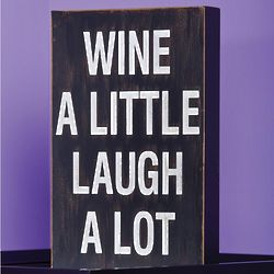 Wine A Little Wooden Sign