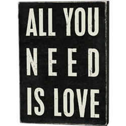 All You Need Box Sign