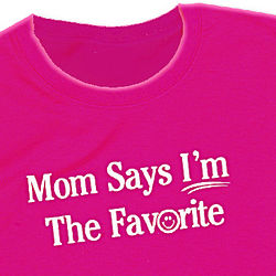 Girls Mom Says I'm The Favorite T-Shirt