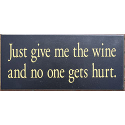 Just Give Me The Wine Sign