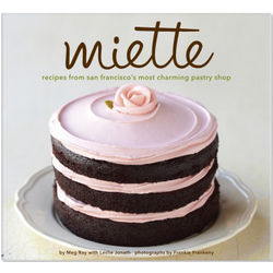 Recipes from Miette, San Franciscos Most Charming Pastry Shop