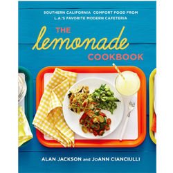 The Lemonade Cookbook from L.A.s Favorite Modern Cafeteria