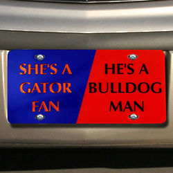 She's a Gator Fan He's a Bulldog Man Mirror License Plate