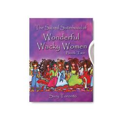 The Sacred Sisterhood of Wonderful Wacky Women Volume 2 Book