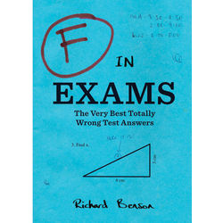 F in Exams The Very Best Totally Wrong Test Answers Book