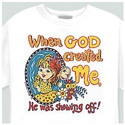 When God Created Me Girl's T-Shirt