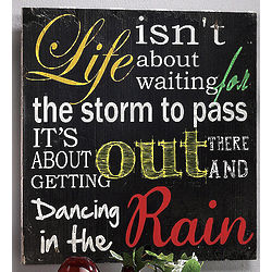 Life Is About Dancing in the Rain Wall Plaque