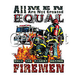 """""""All Men Are Not Created Equal"""" Fireman T-Shirt"""