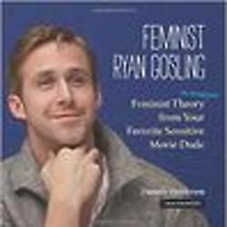 Feminist Ryan Gosling Sensitive Movie Dude Book