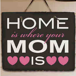 Home Is Where Your Mom Is Welcome Slate Plaque